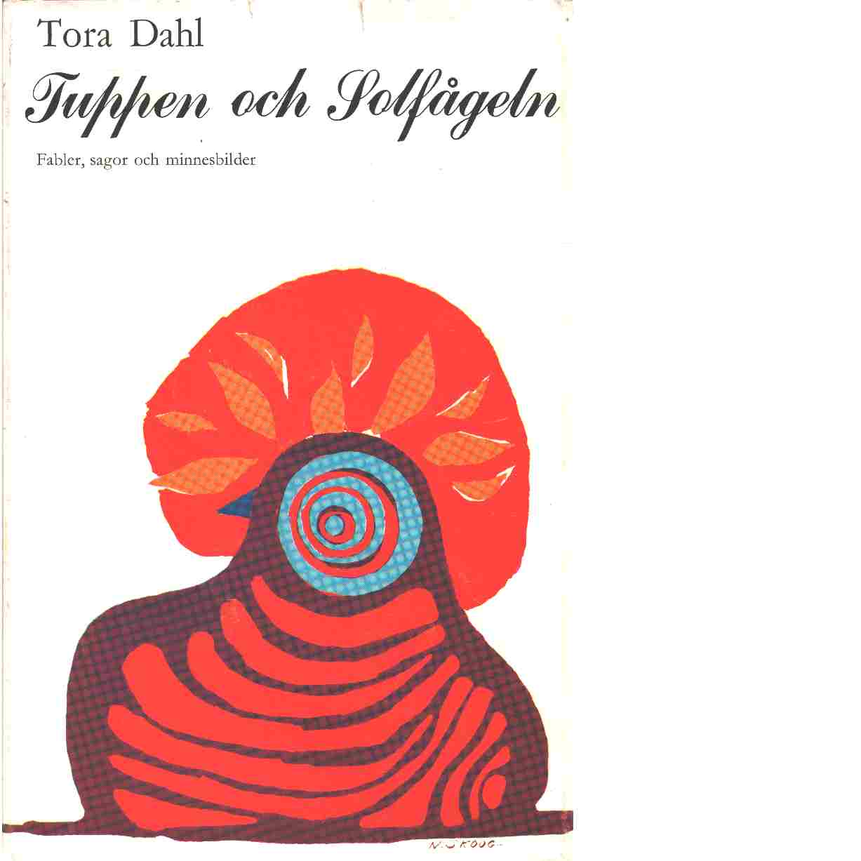 Tuppen och solfågeln - Dahl, Tora