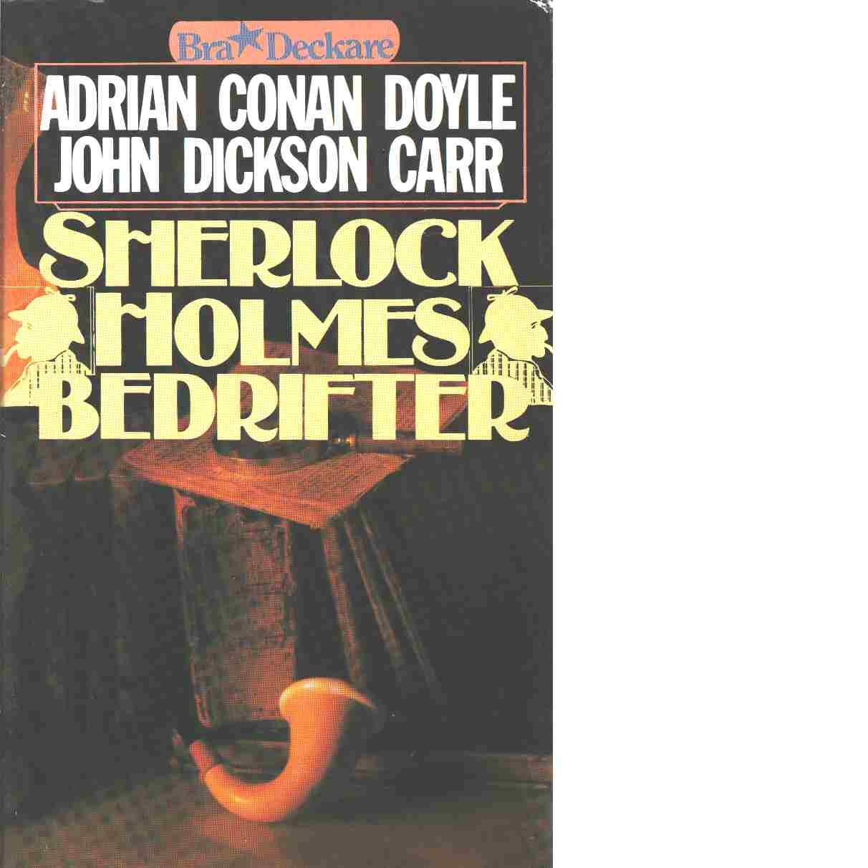 Sherlock Holmes bedrifter - Doyle, Adrian Conan och Carr, John Dickson
