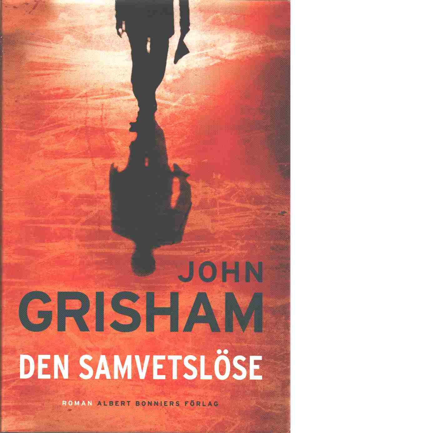 Den samvetslöse - Grisham, John