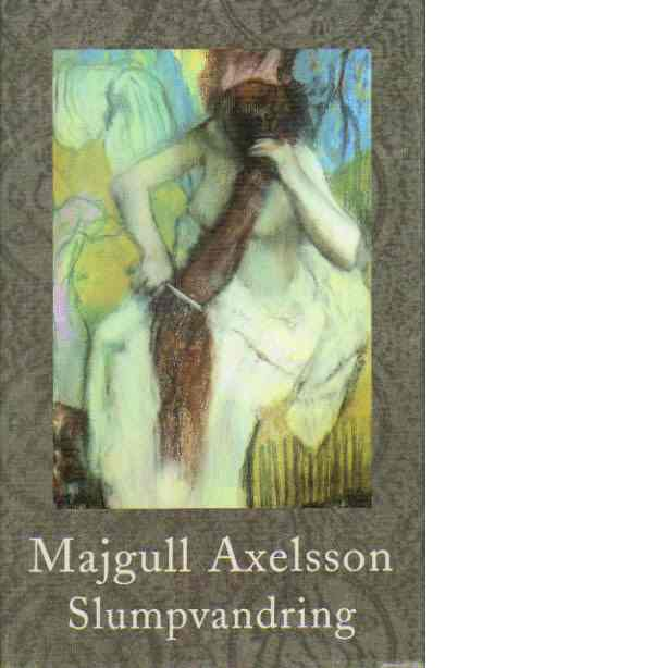 Slumpvandring - Axelsson, Majgull