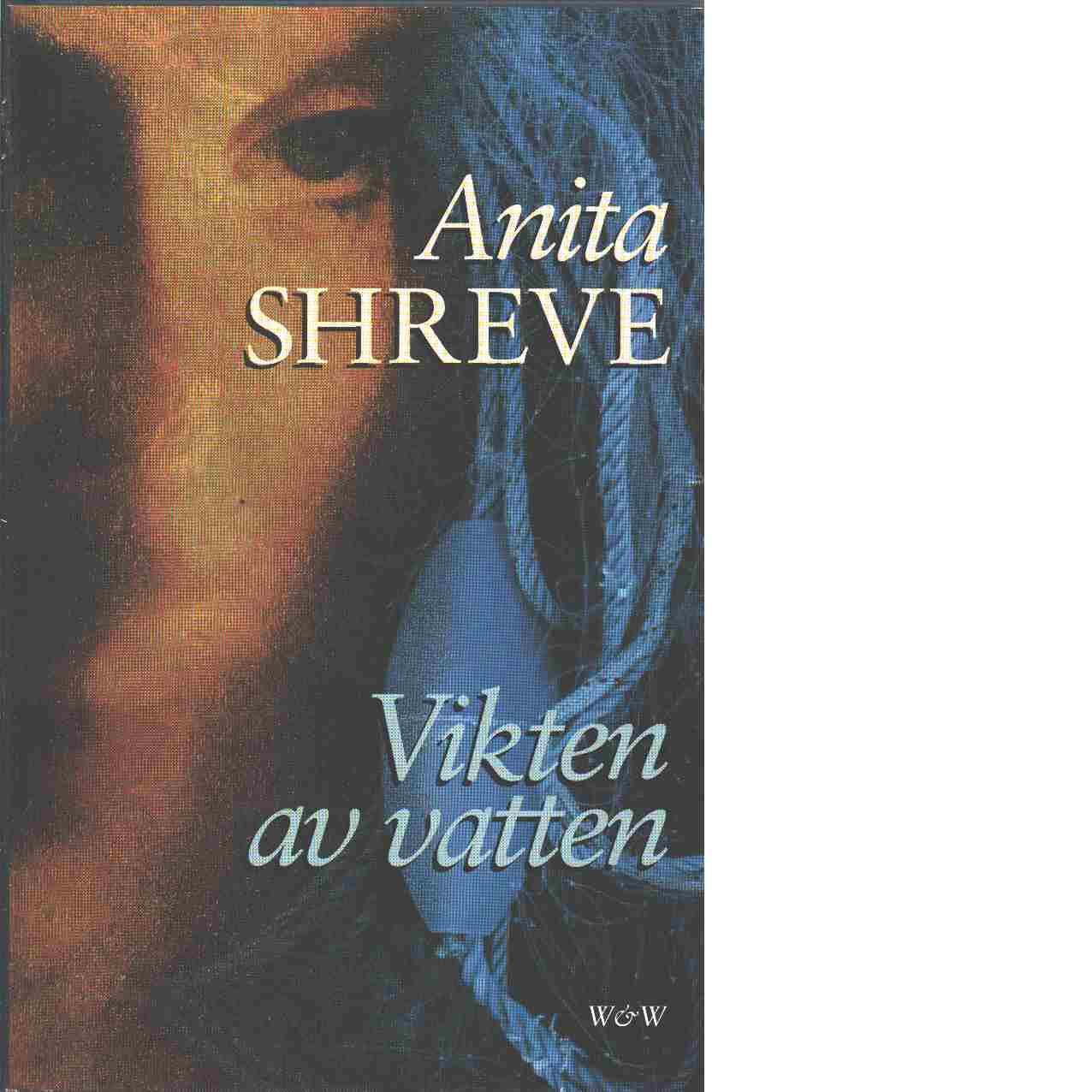 Vikten av vatten - Shreve, Anita