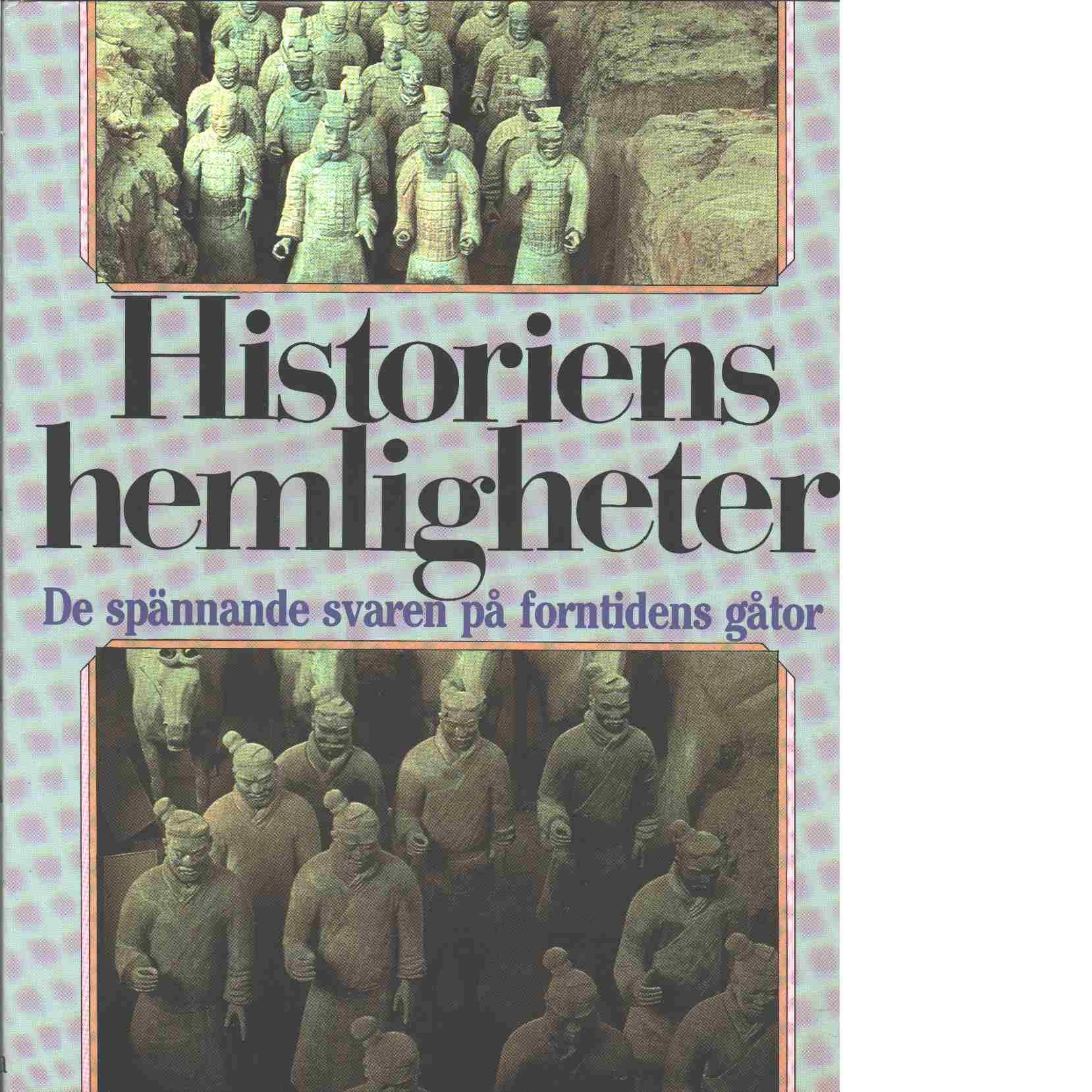 Historiens hemligheter : de spännande svaren på forntidens gåtor - Red. Det bästa