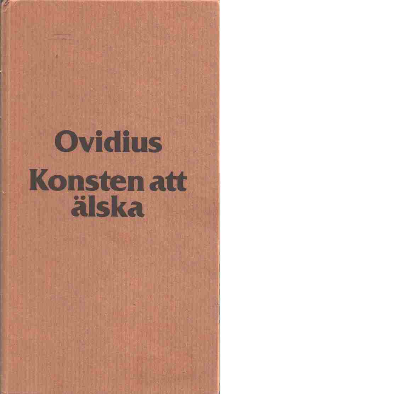 Konsten att älska - Ovidius Naso, Publius