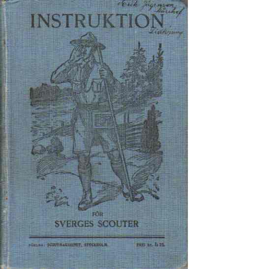 Instruktionsbok för ledare och scouter tillhörande Sveriges scoutförbund utg. av dess högkvarter. - Red.