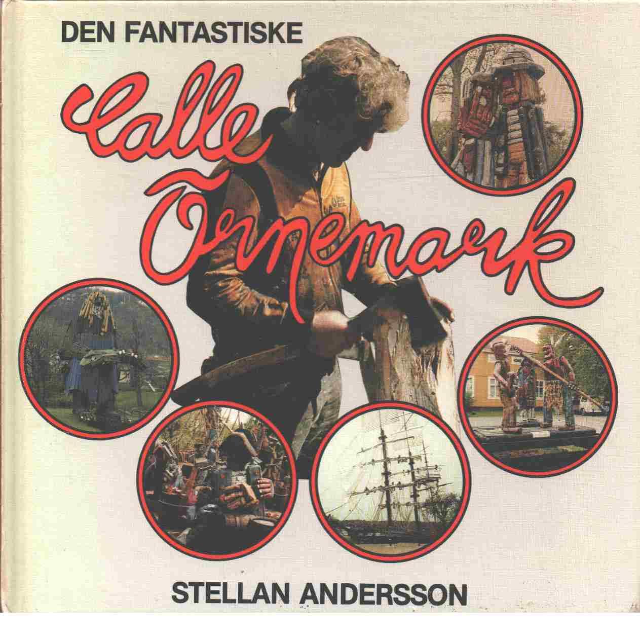 Den fantastiske Calle Örnemark - Andersson, Stellan och Bergström, Mikael