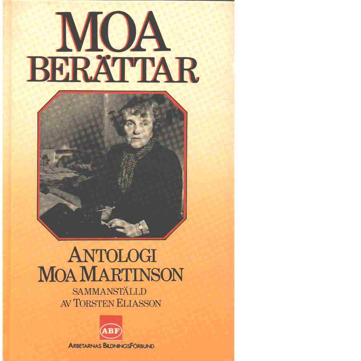 Moa berättar : antologi - Martinson, Moa