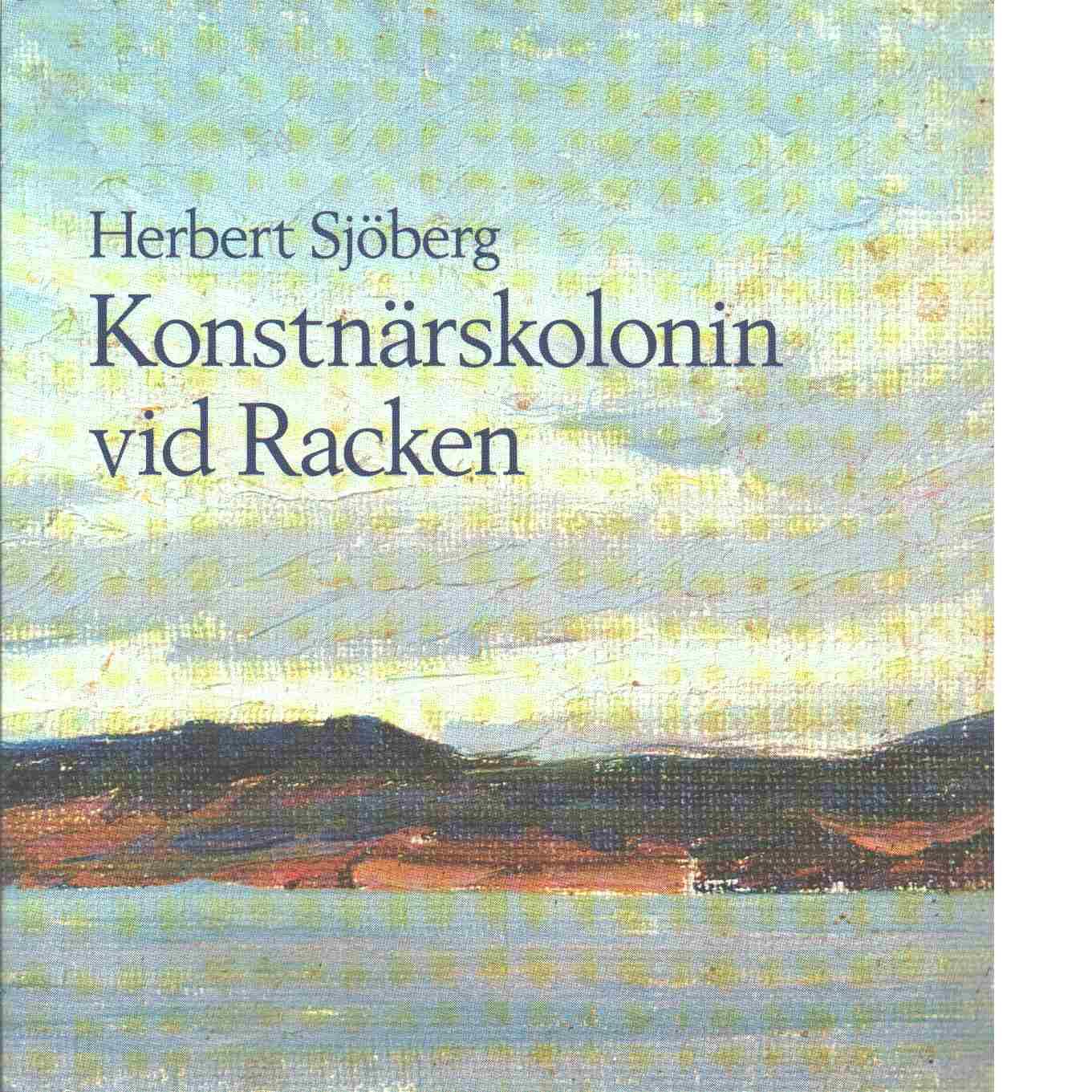 Konstnärskolonin vid Racken - Sjöberg, Herbert