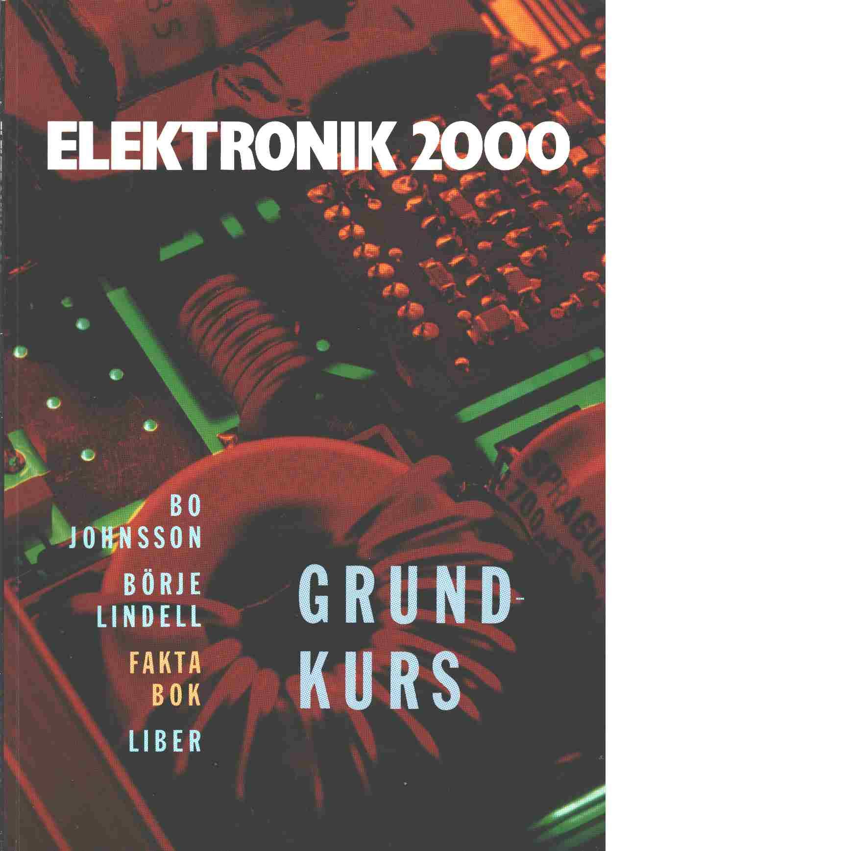 Elektronik 2000 : grundkurs. Faktabok - Johnsson, Bo och Lindell, Börje