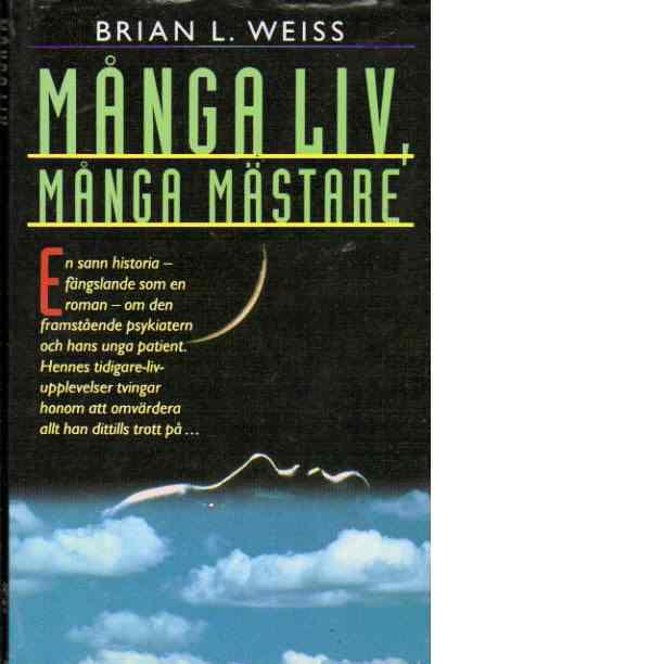 Många liv, många mästare - Weiss, Brian L.