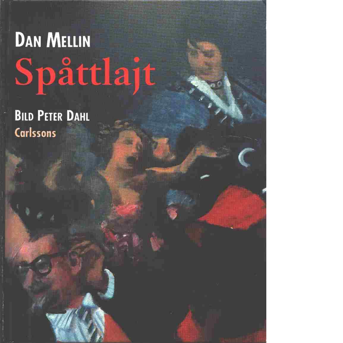 Spåttlajt : berättelser - Mellin, Dan