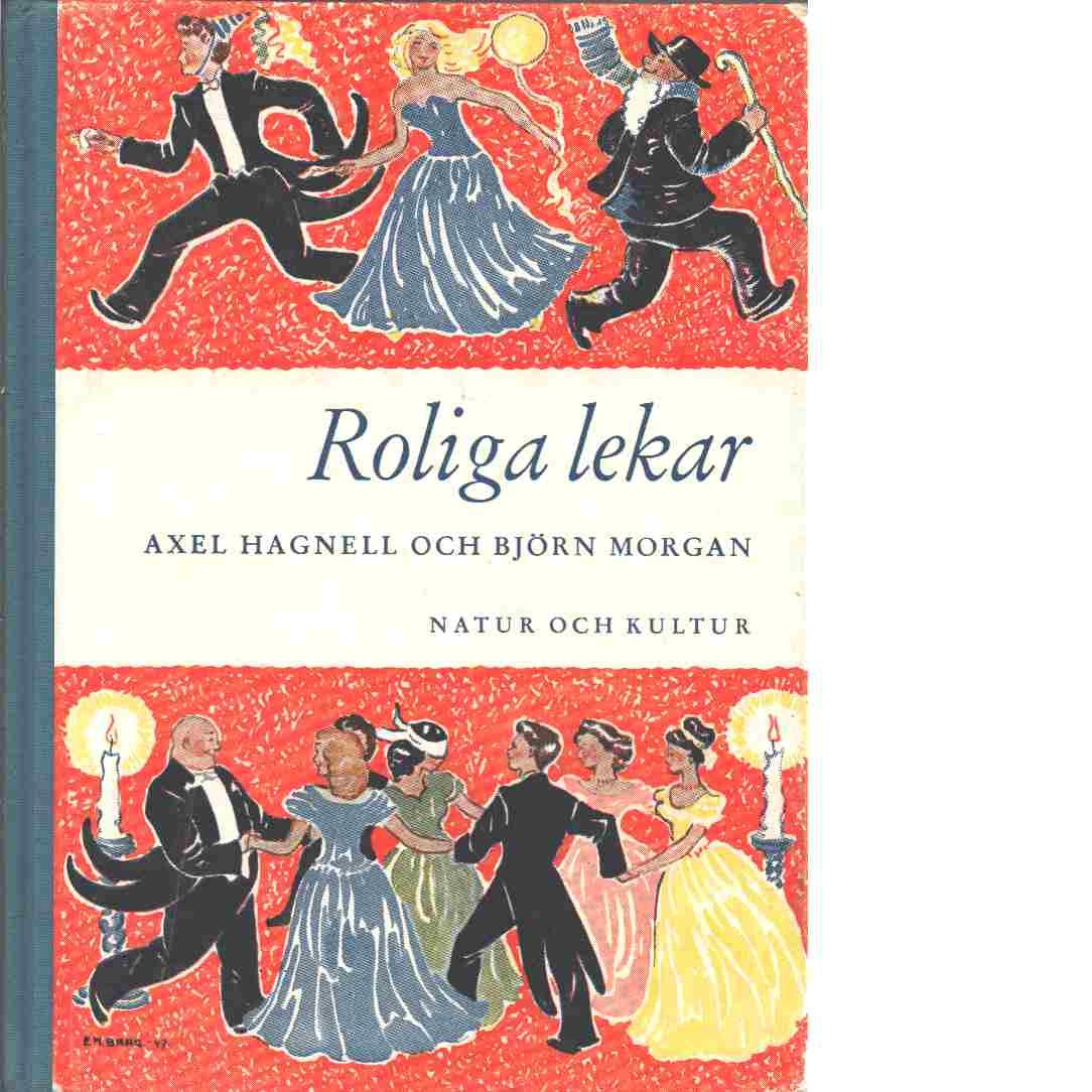 Roliga lekar : 153 lekar för gammal och ung - Hagnell, Axel och Morgan, Björn