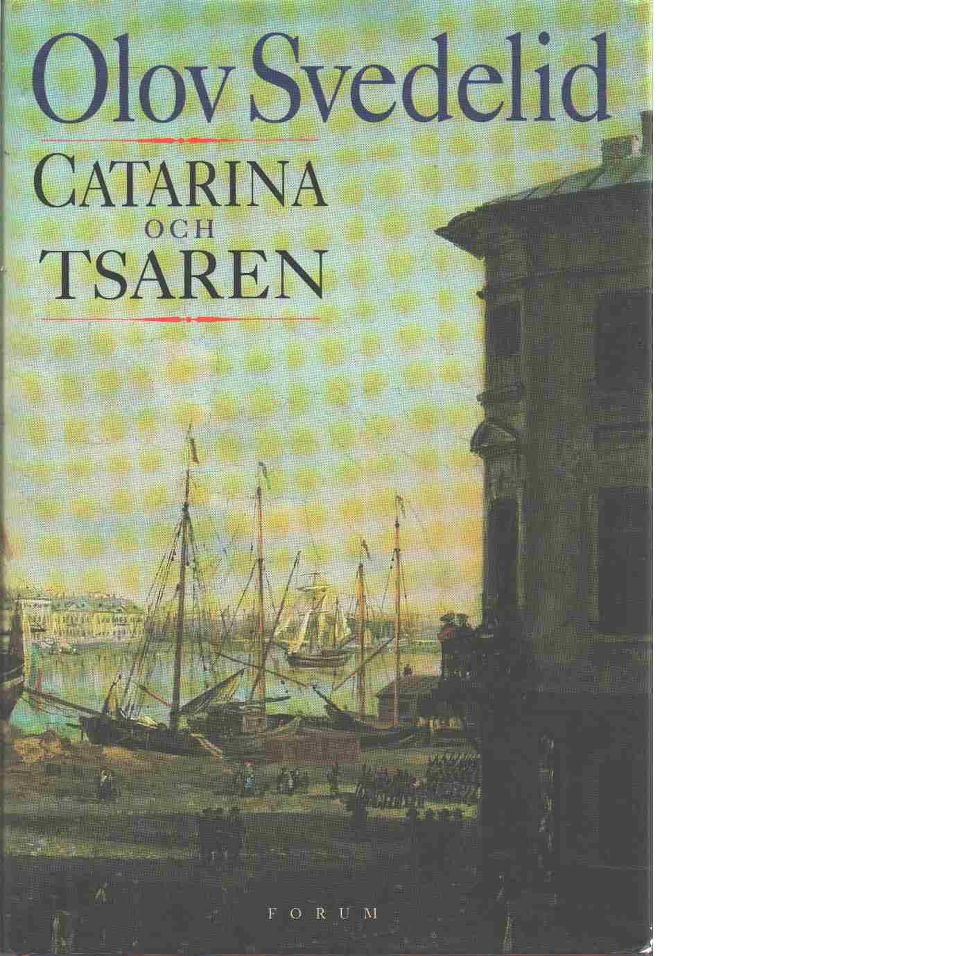 Catarina och tsaren - Svedelid, Olov