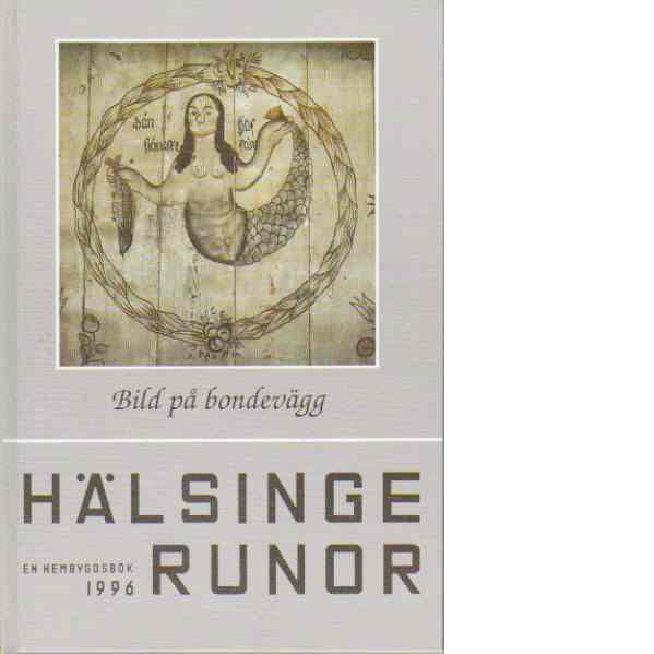 Hälsingerunor 1996 - Bild på bondevägg - Red.