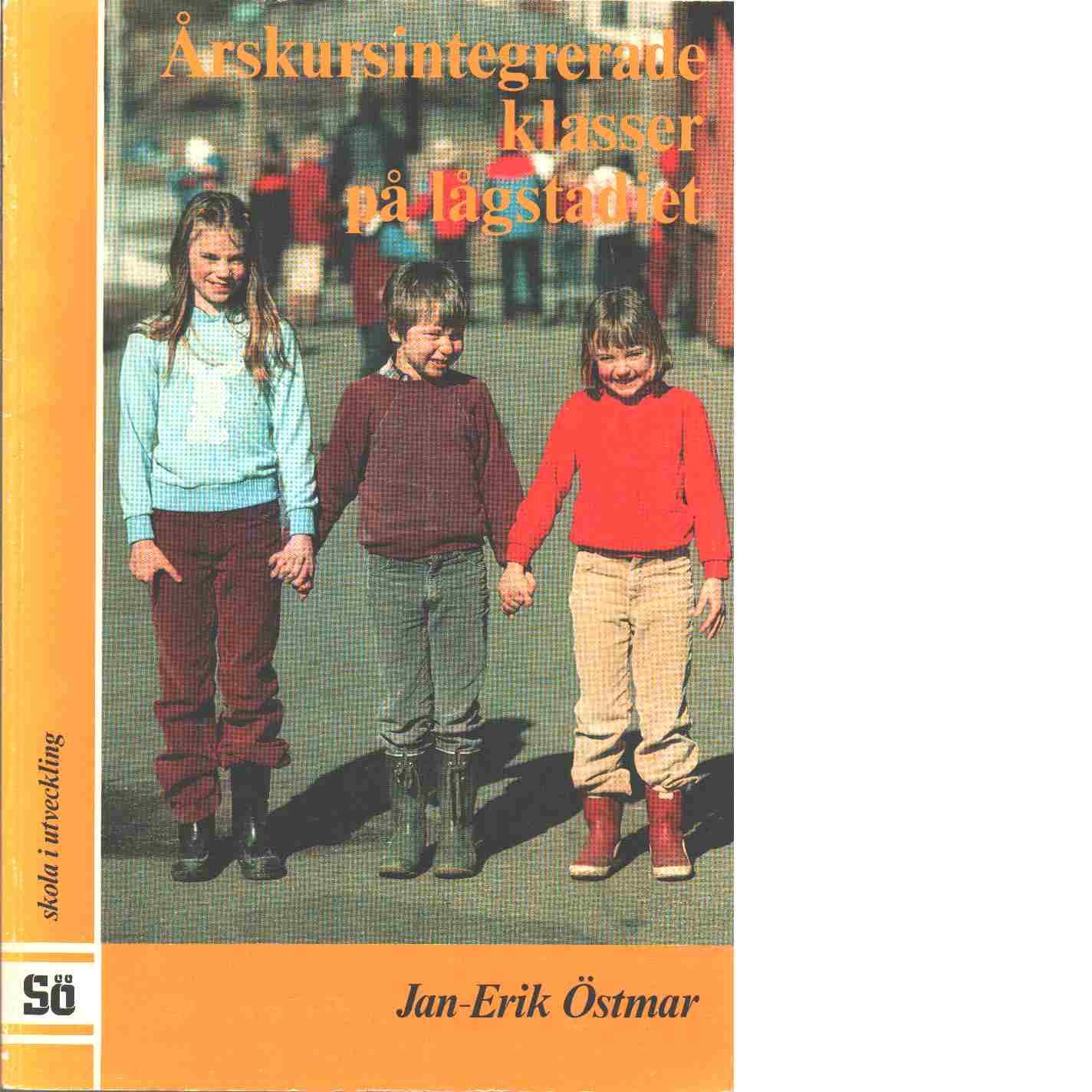 Årskursintegrerade klasser på lågstadiet - Östmar, Jan-Erik