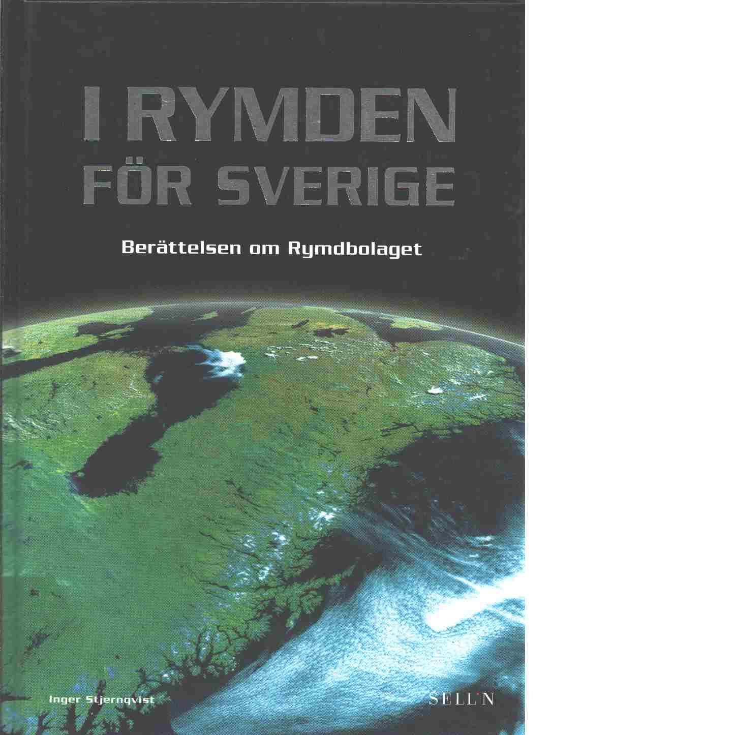 I rymden för Sverige : berättelsen om Rymdbolaget - Stjernqvist, Inger och Jonsson, Bengt