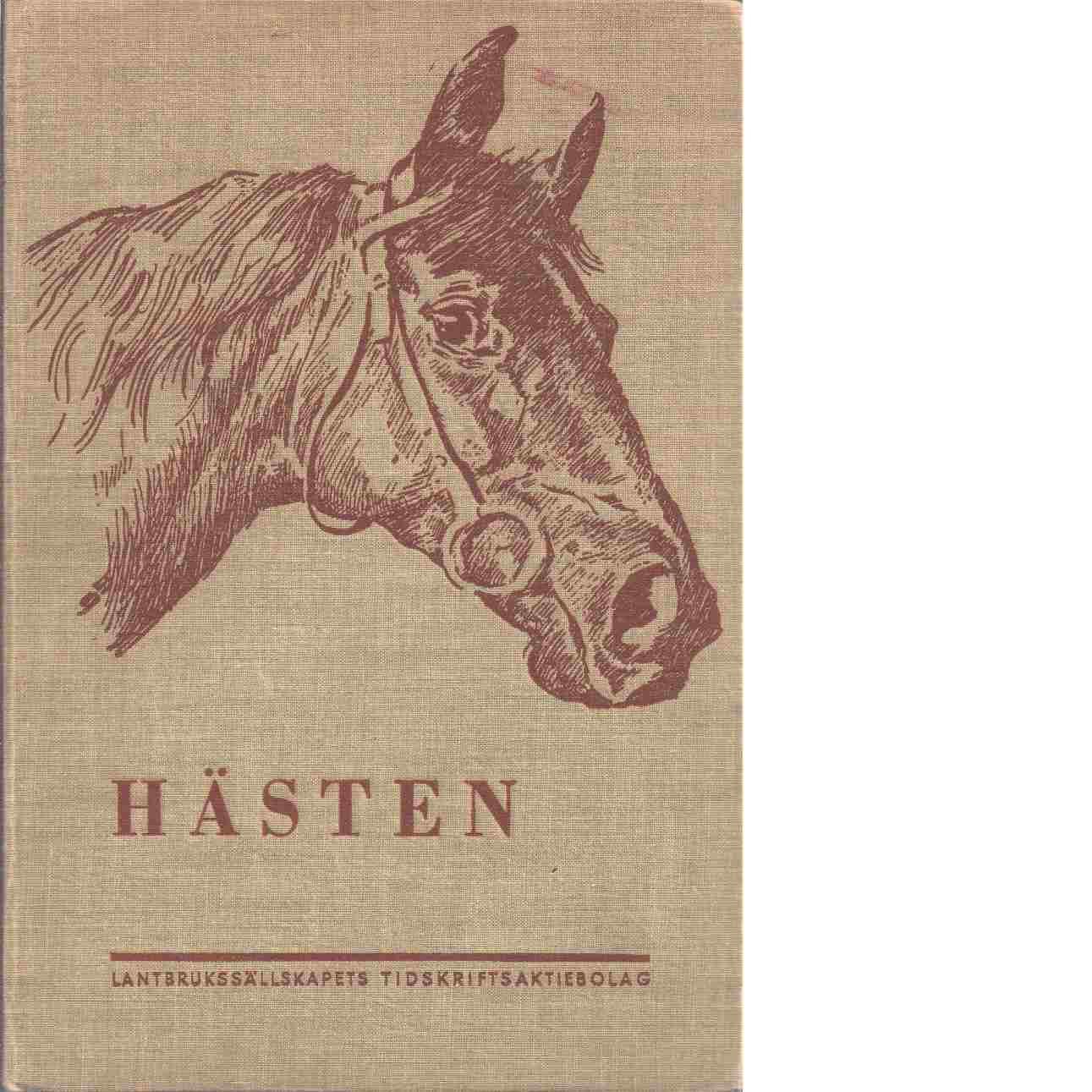 Hästen : Praktisk handbok i hästavel och hästuppfödning - Red. Cassel, Edvard och Liedberg, Gösta samt Stjernswärd, H.