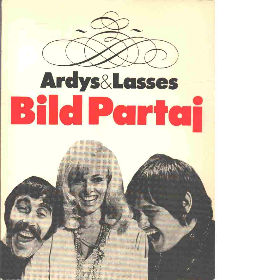 Ardys & Lasses Bild partaj. - Strüwer, Ardy och Åberg, Lasse