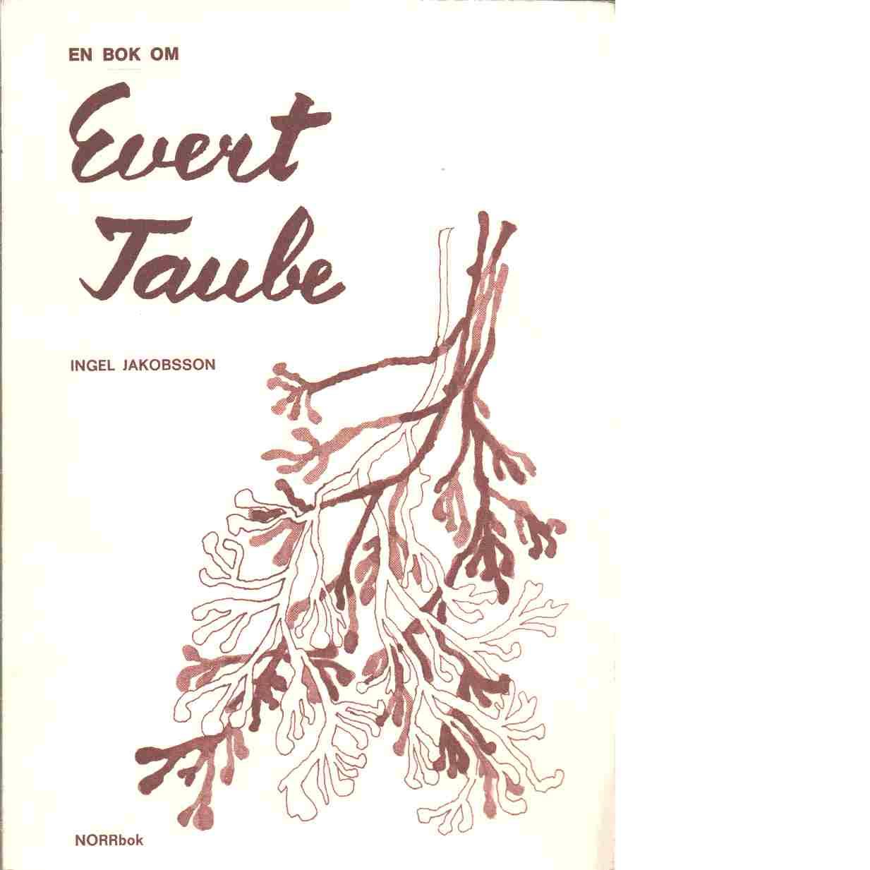 Evert Taube och hans diktning - Jakobsson, Ingel
