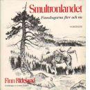 Smultronlandet - Finnskogarna förr och nu - Rideland, Finn