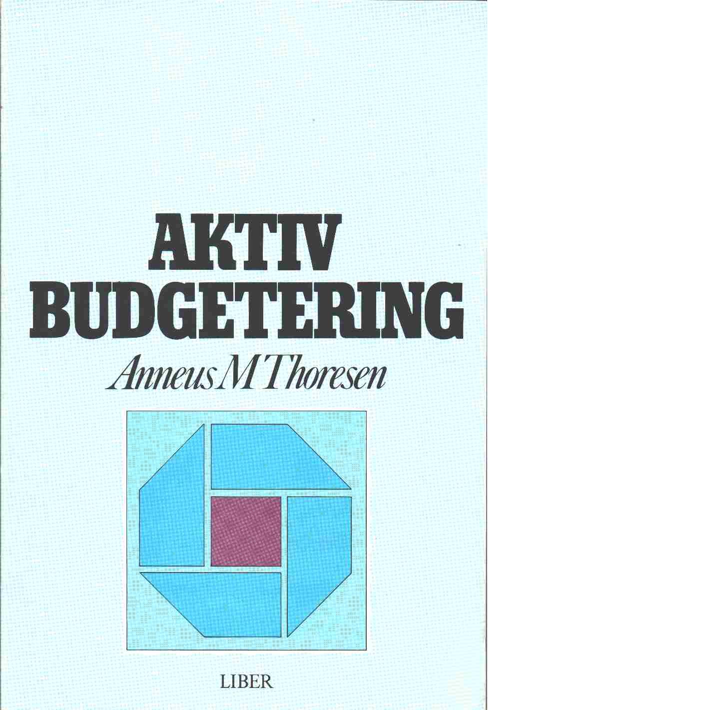 Aktiv budgetering - Thoresen, Aneus M.