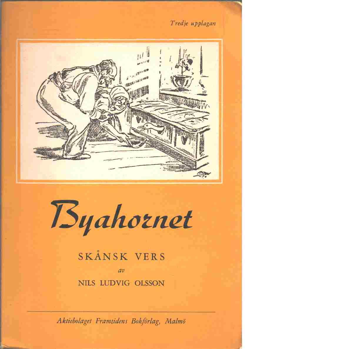 Byahornet : Skånsk vers - Olsson, Nils Ludvig