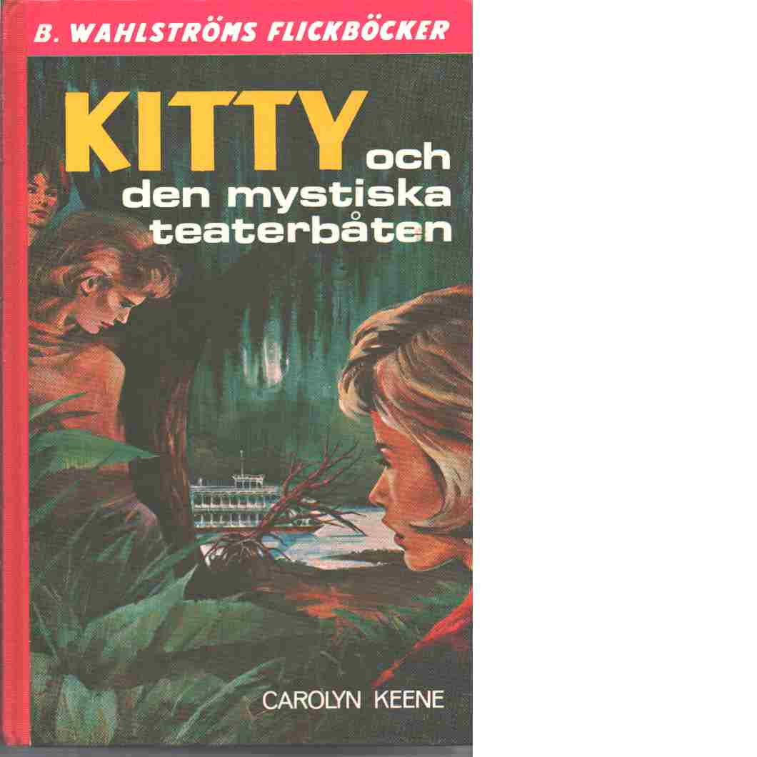 Kitty och den mystiska teaterbåten - Keene, Carolyn