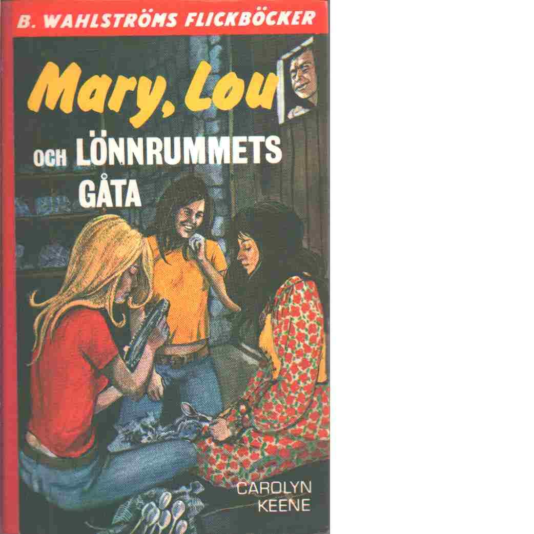 Mary, Lou och lönnrummets gåta - Keene, Carolyn