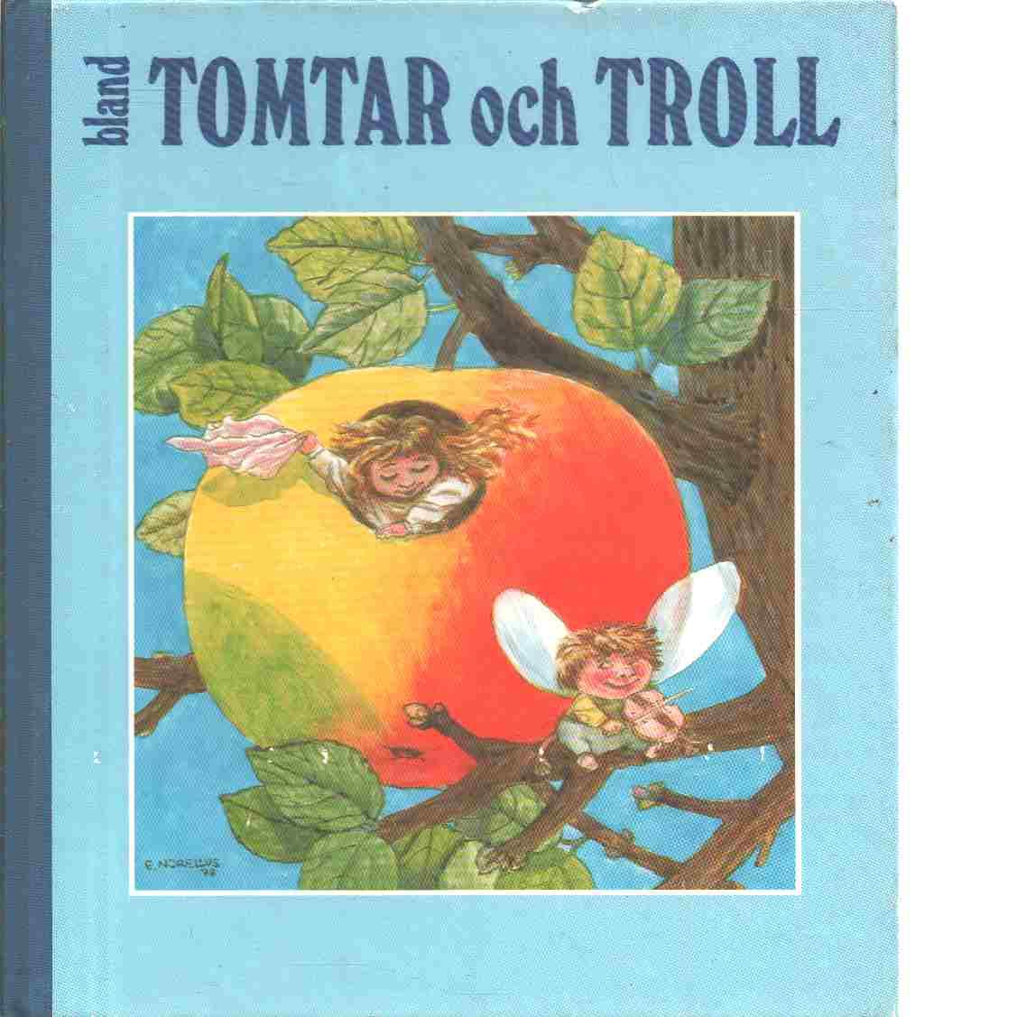 Bland tomtar och troll. Årg. 72 / omsl. och ill.: Einar Norelius - Red.