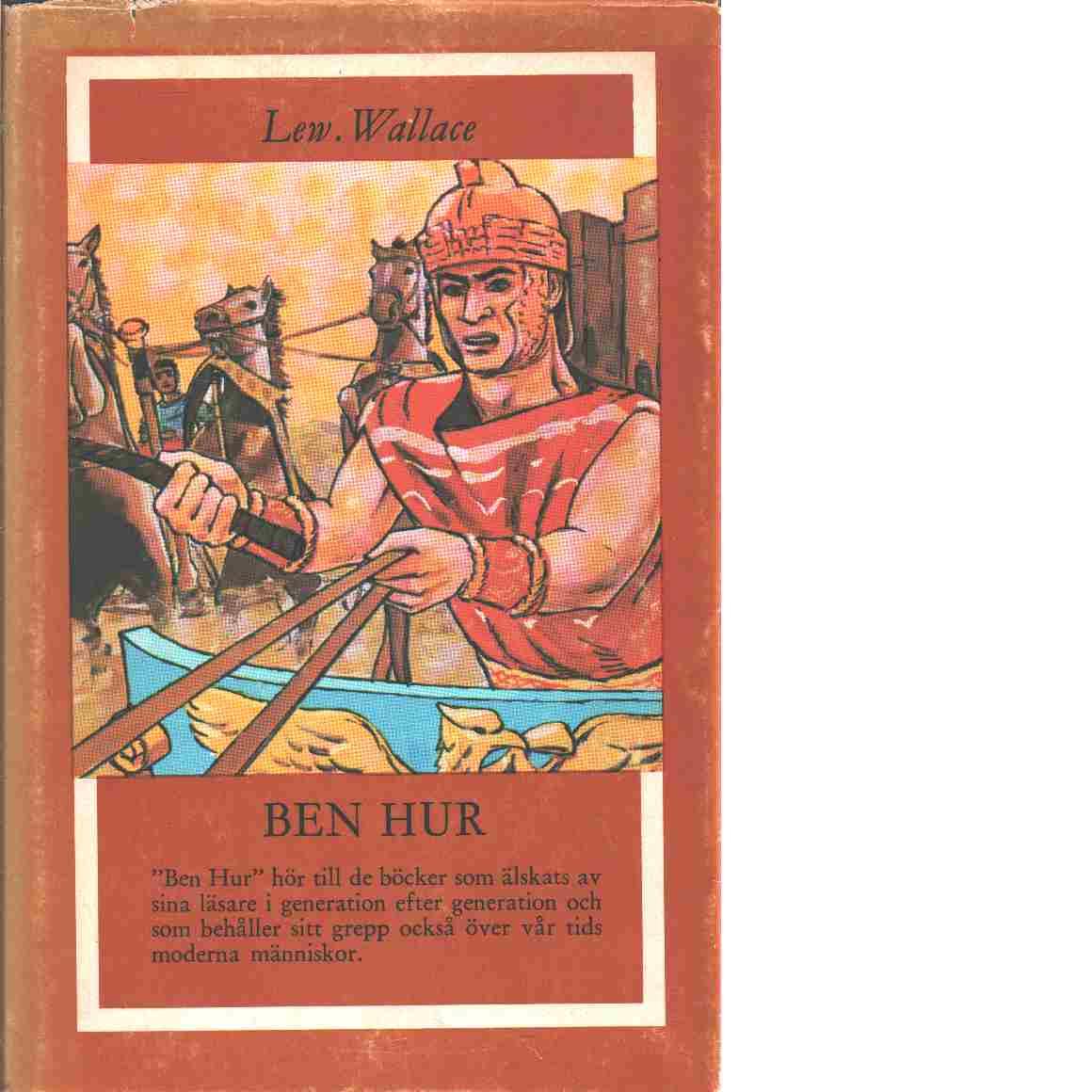 Ben Hur : en berättelse från Kristi tid - Wallace, Lewis