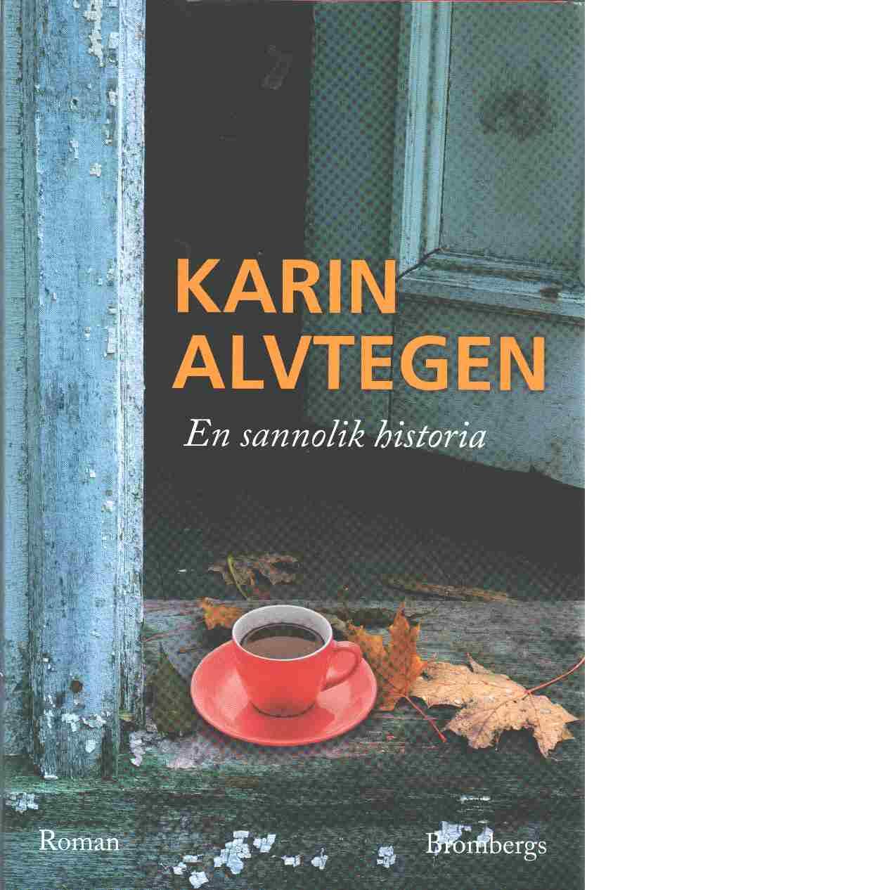 En sannolik historia - Alvtegen, Karin