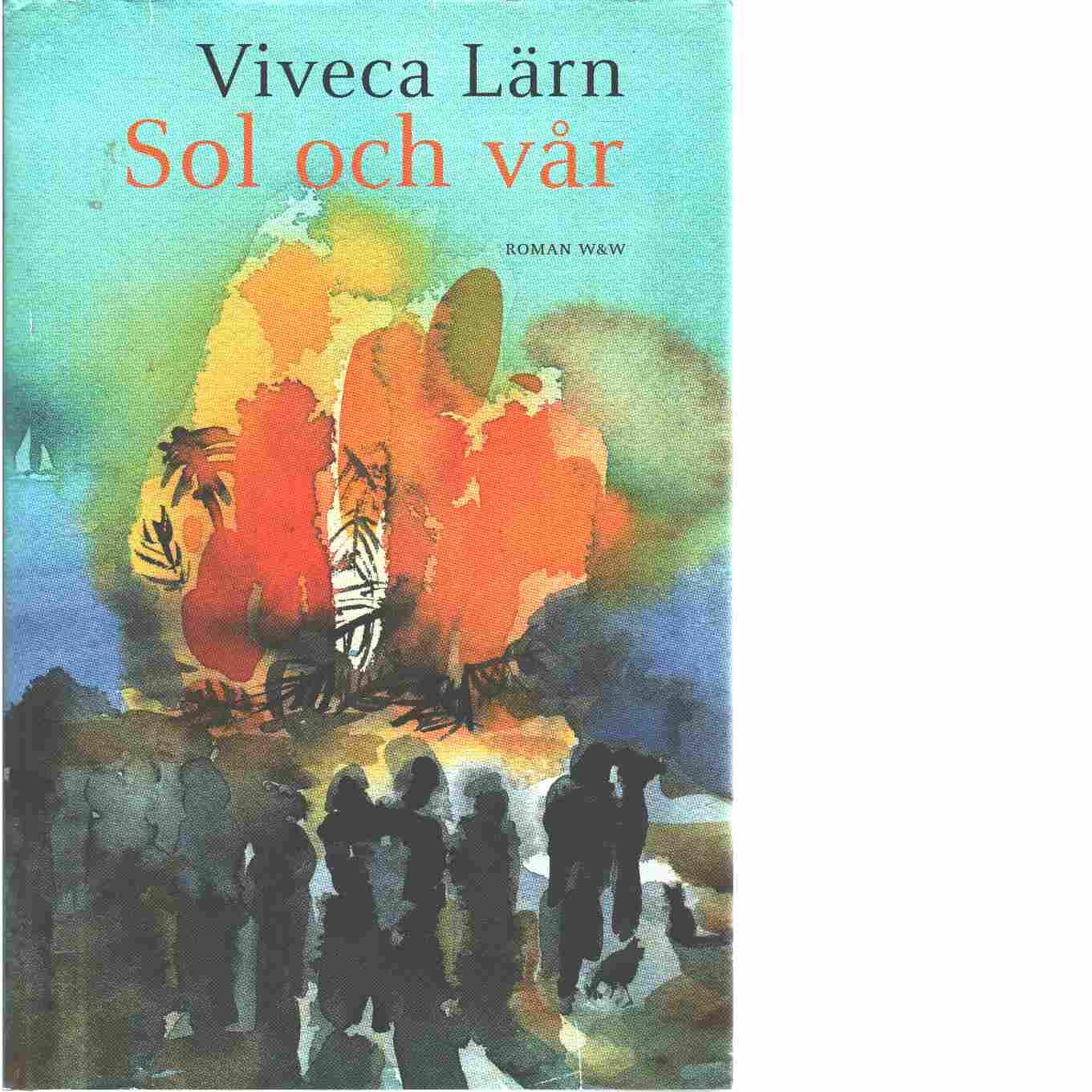 Sol och vår : roman - Lärn, Viveca