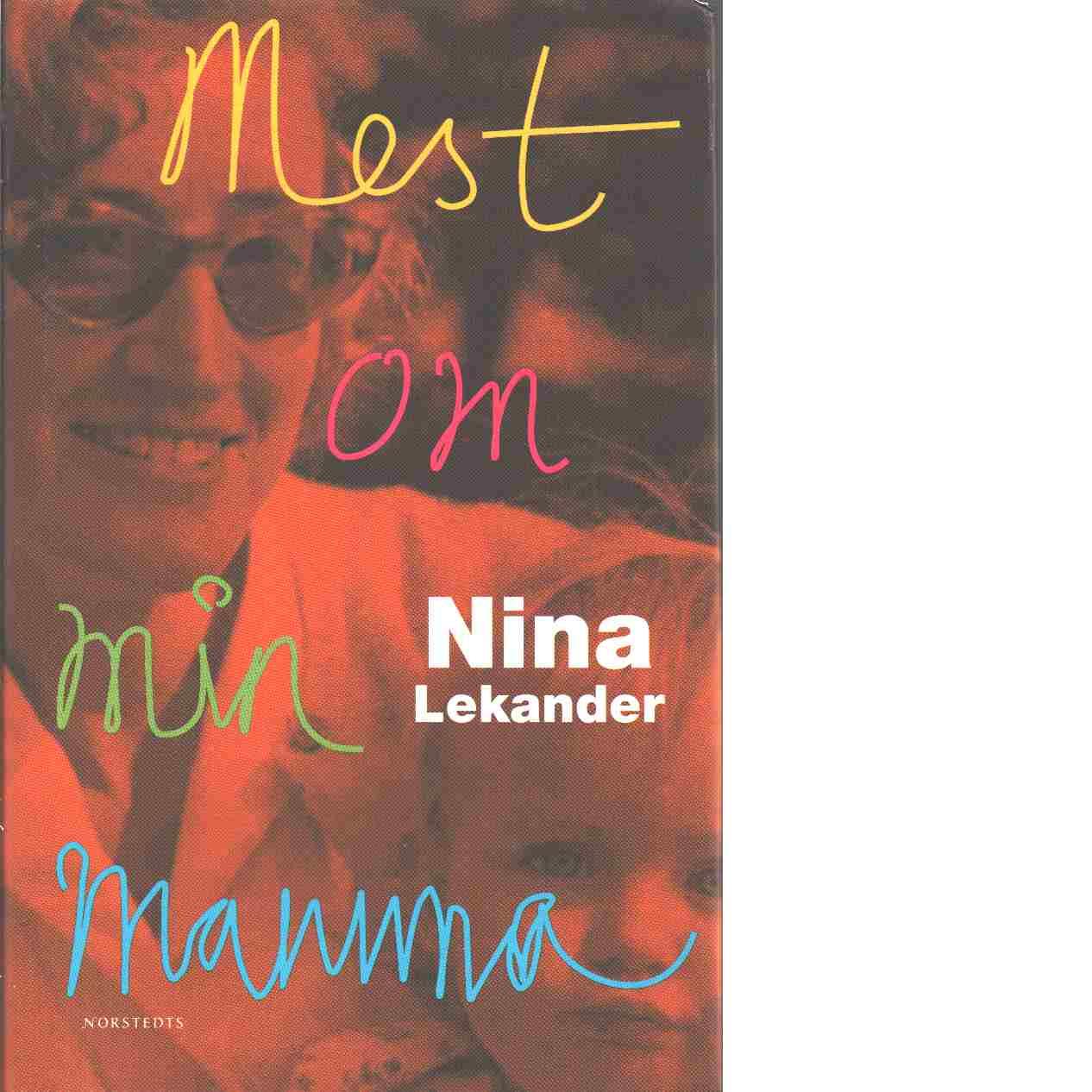 Mest om min mamma - Lekander, Nina