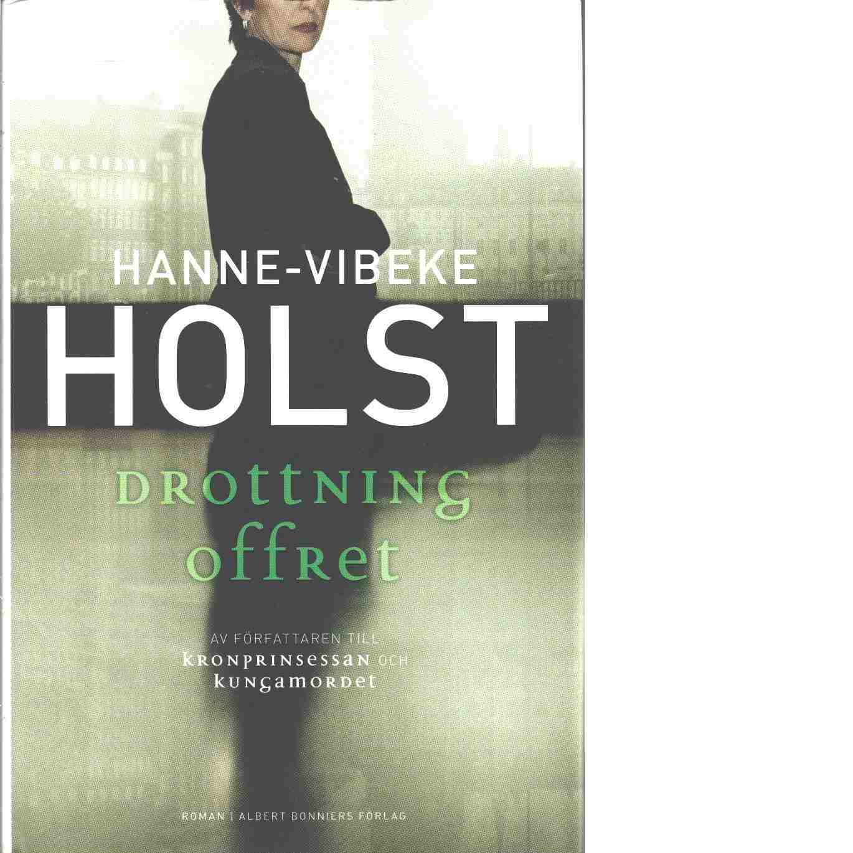 Drottningoffret - Holst, Hanne-Vibeke