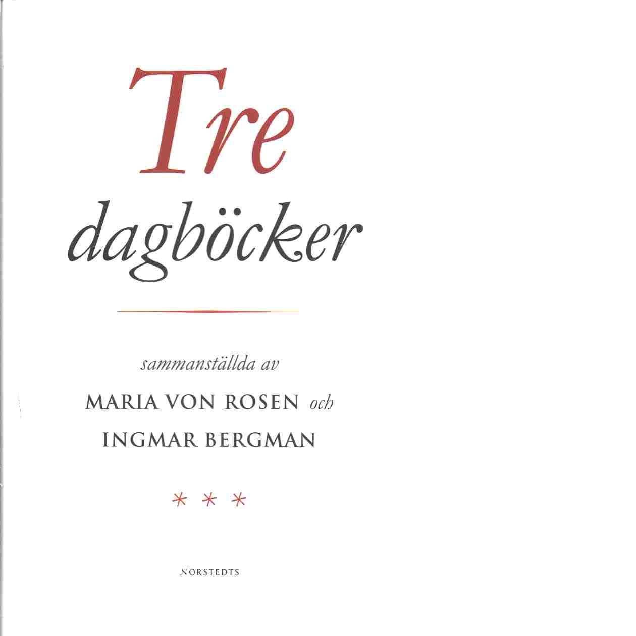 Tre dagböcker - Rosen, Ingrid von och Maria von samt Bergman, Ingmar