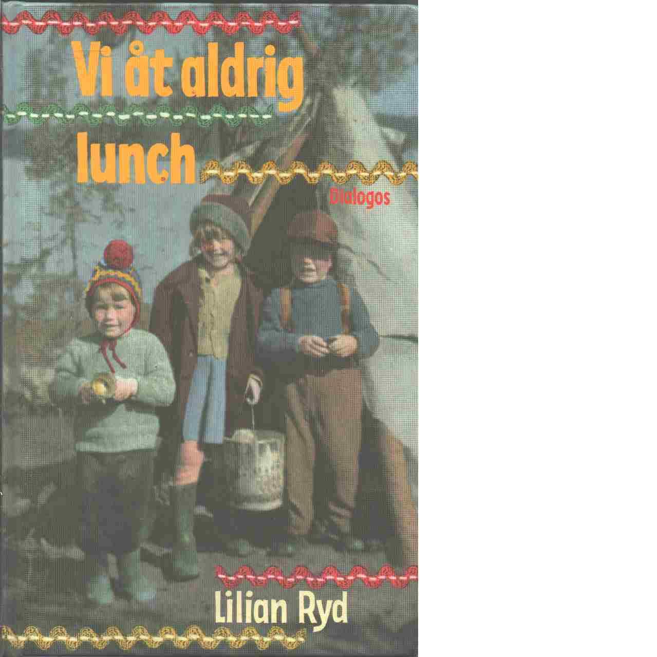 Vi åt aldrig lunch - Ryd, Lilian