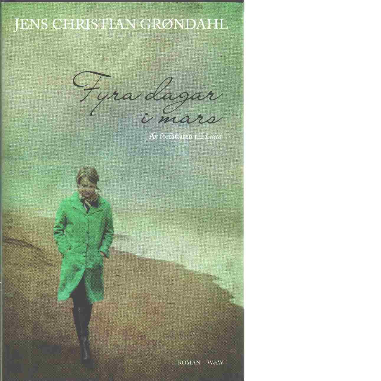 Fyra dagar i mars - Grøndahl, Jens Christian
