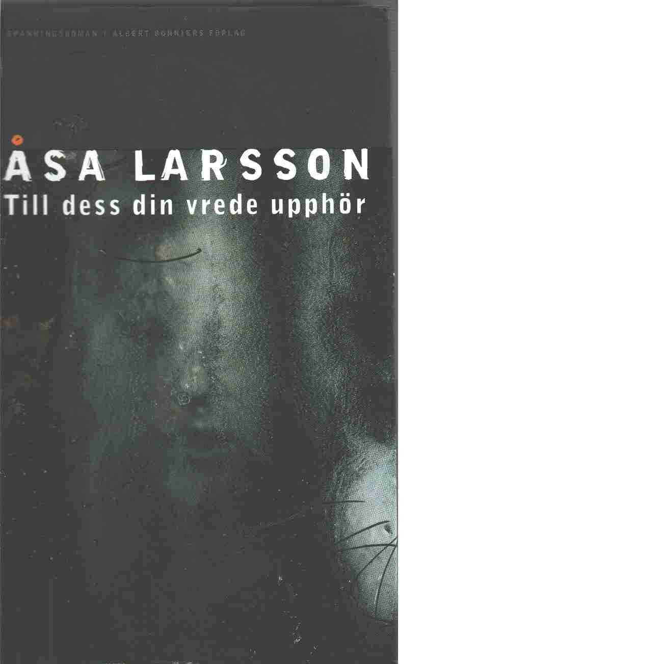 Till dess din vrede upphör - Larsson, Åsa