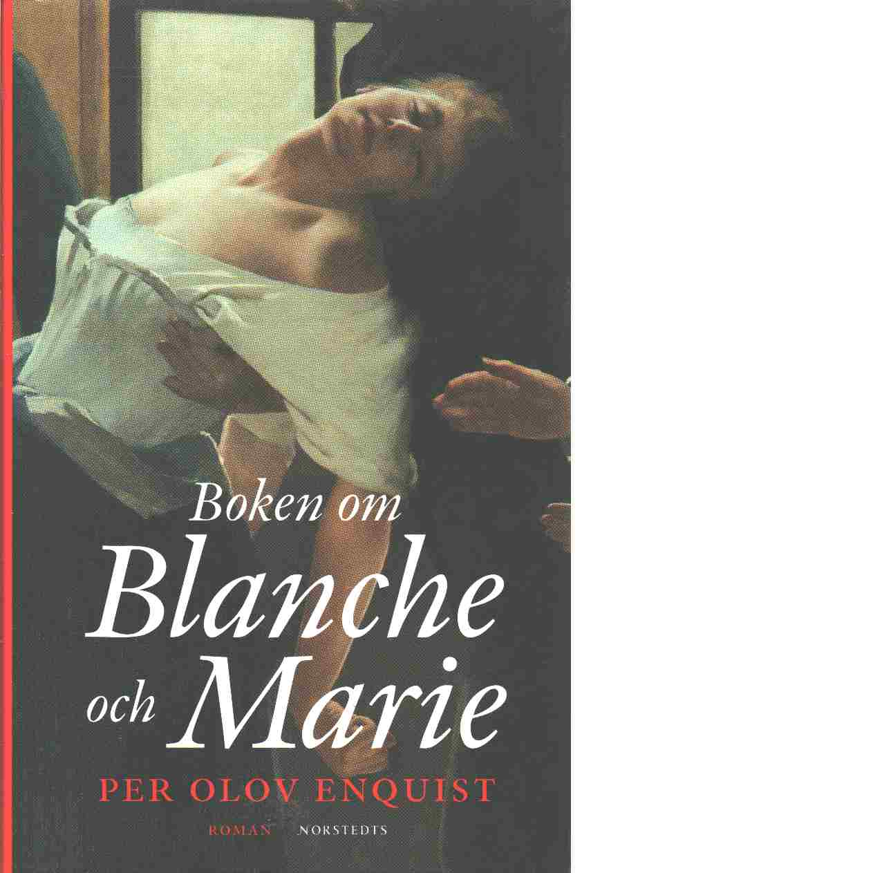 Boken om Blanche och Marie - Enquist, P. O.