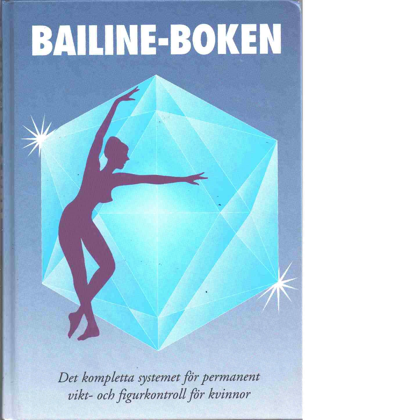 Bailine-boken : det kompletta systemet för permanent vikt- och figurkontroll för kvinnor - Bjønness Bai, Kurt och Bjønness Bai, Eva,