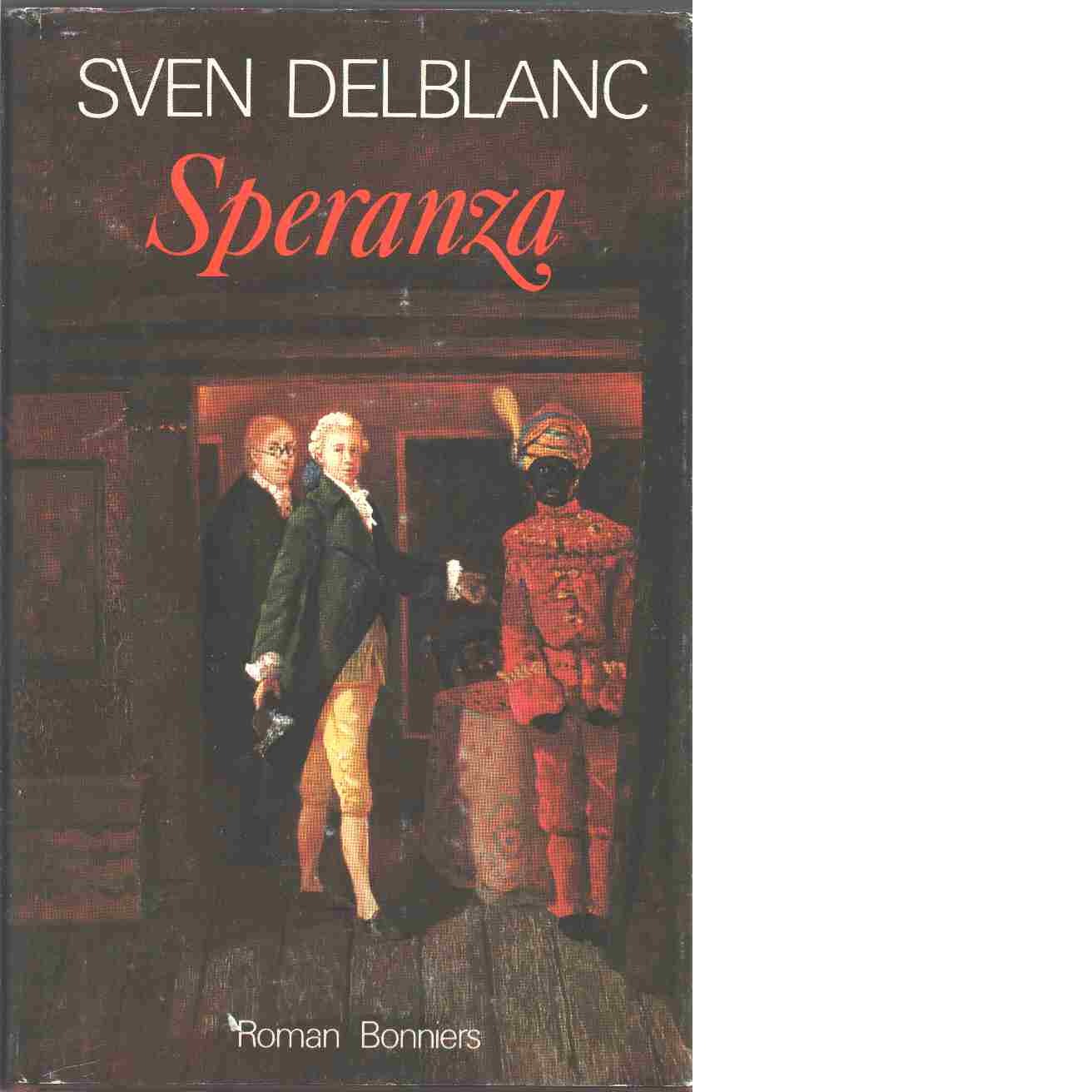 Speranza : en samtida berättelse - Delblanc, Sven