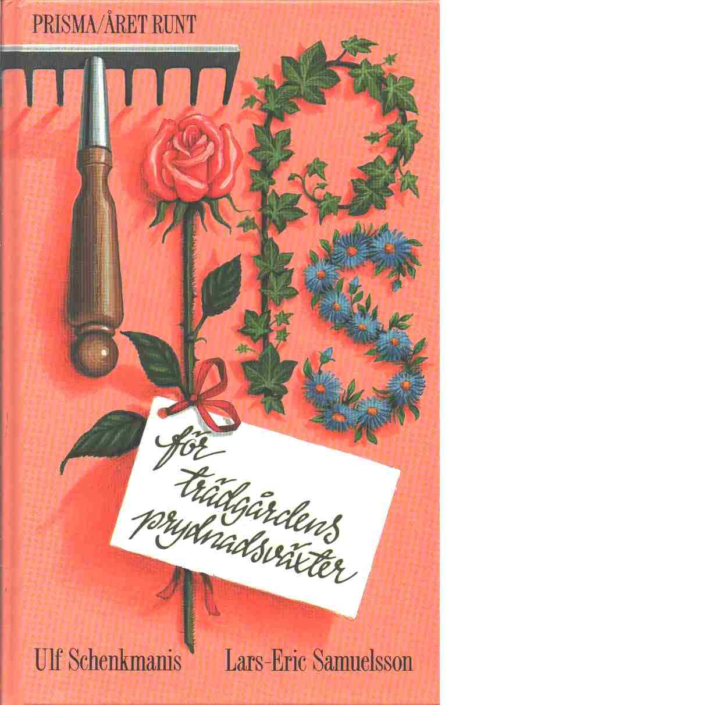 Tips för trädgårdens prydnadsväxter - Samuelsson, Lars-Eric och Schenkmanis, Ulf