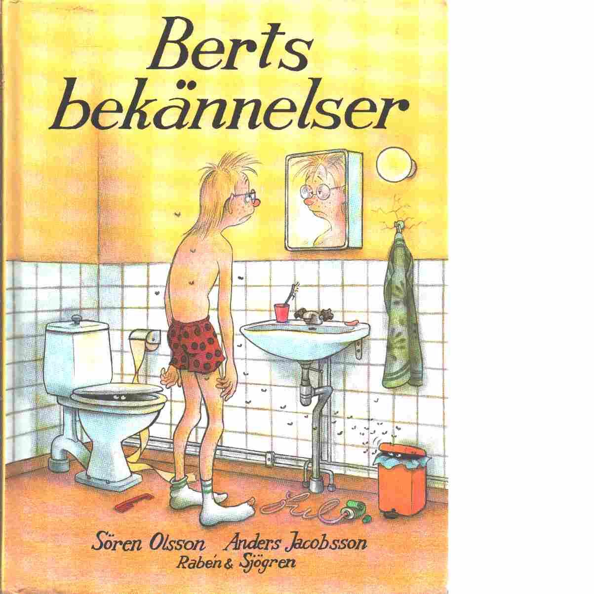 Berts bekännelser - Olsson, Sören och Jacobsson, Anders