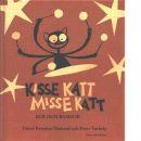 Kisse katt, Misse katt : rim och ramsor - Näslund, Görel Kristina och Varhelyi, Peter