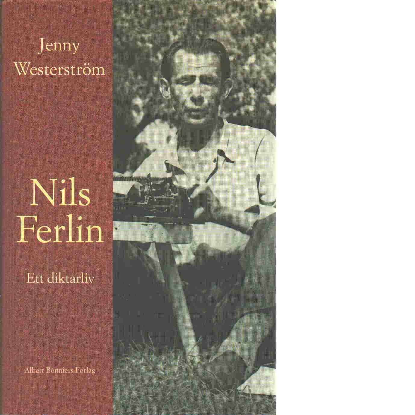 Nils Ferlin : ett diktarliv - Westerström, Jenny