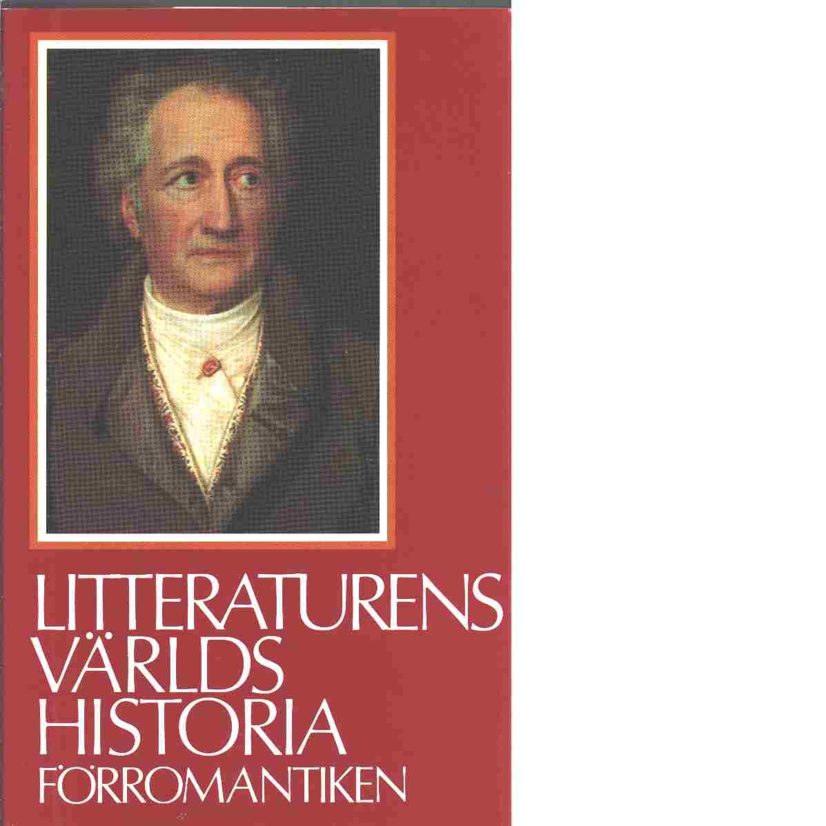 Litteraturens världshistoria. [Bd 6], Förromantiken - Red.Billeskov Jansen, F. J.  och Rinman, Sven