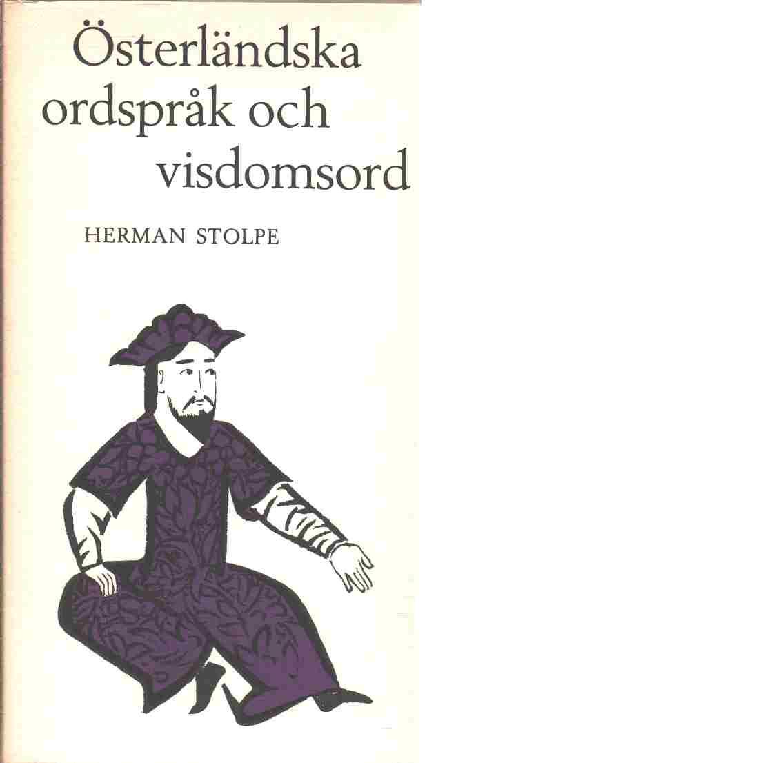Österländska ordspråk och visdomsord - Red. Stolpe, Herman