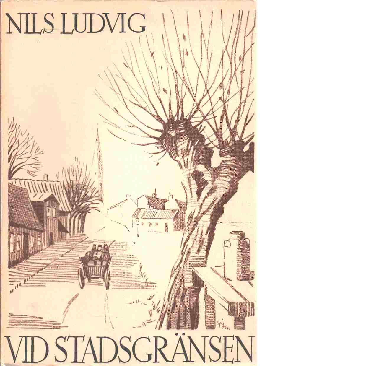 Vid stadsgränsen. - Olsson, Nils Ludvig