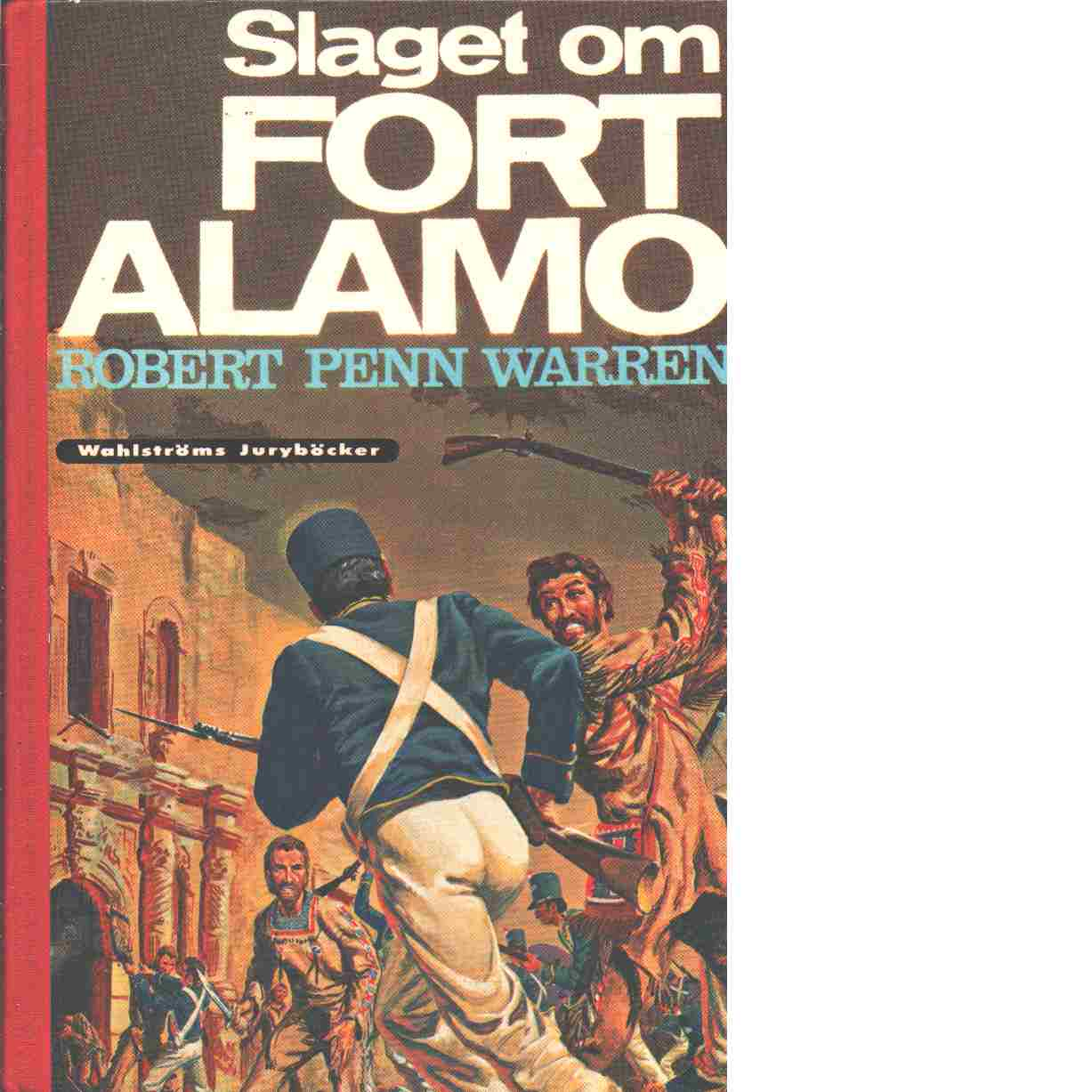 Slaget om Fort Alamo - Warren, Robert Penn