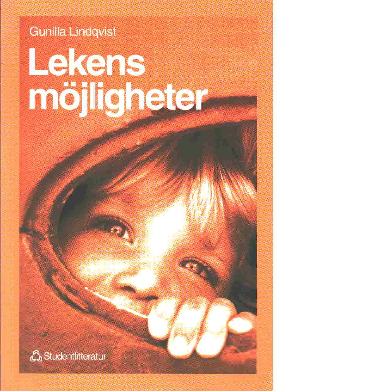 Lekens möjligheter : om skapande lekpedagogik i förskola och skola - Lindqvist, Gunilla