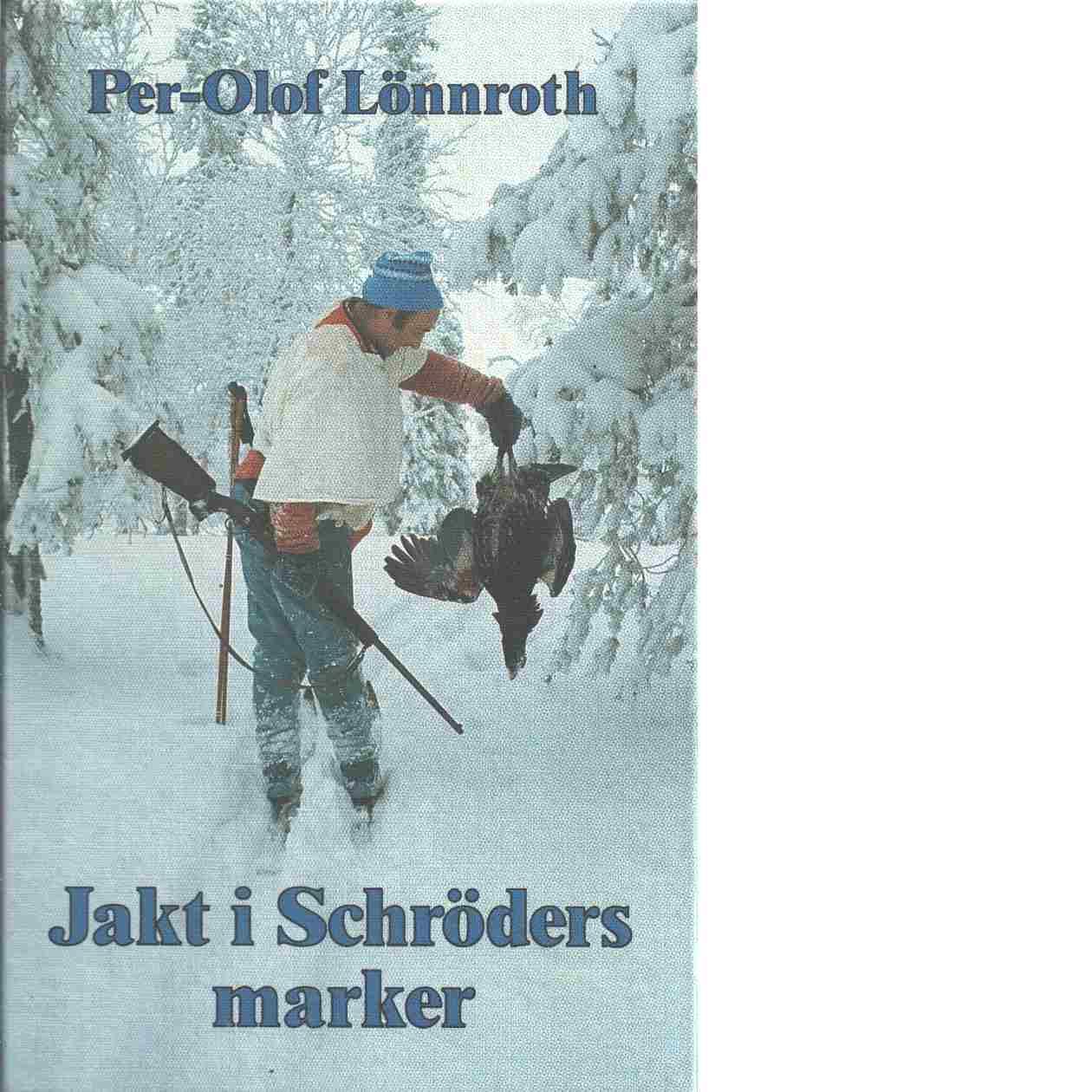 Jakt i Schröders marker - Lönnroth, Per-Olof